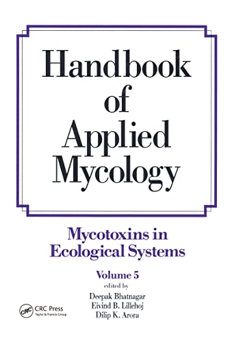 Handbook of Applied Mycology: Volume 5: Mycotoxins in Ecological Systems: Arora