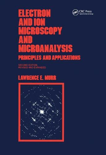 9780824785567: Electron and Ion Microscopy and Microanalysis: Principles and Applications, Second Edition, (Optical Science and Engineering)