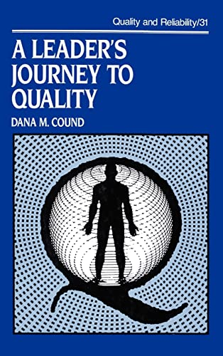 Leader'S Journey To Quality (Quality And Reliability Series 31)