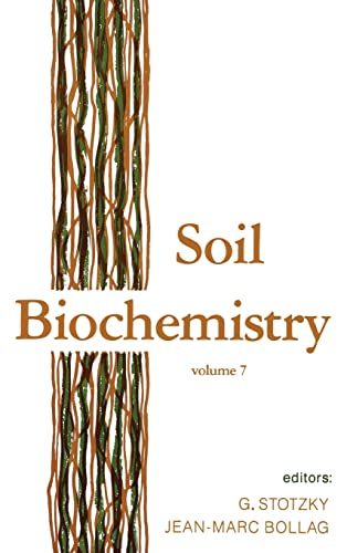 9780824785758: Soil Biochemistry: Volume 7 (Books in Soils, Plants, and the Environment)