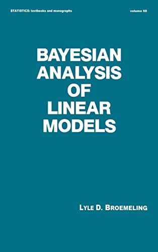 9780824785826: Bayesian Analysis of Linear Models: Textbooks and Monographs: Bayesian Analysis of Linear Models Vol 60 (Statistics: A Series of Textbooks and Monographs)