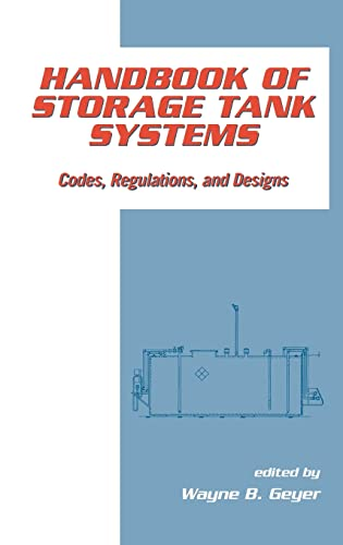 9780824785895: Handbook of Storage Tank Systems: Codes: Regulations, and Designs