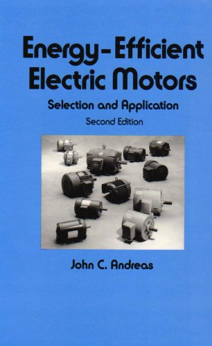 Energy-Efficient Electric Motors: Selection and Application: John C. Andreas