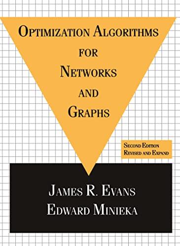 OPTIMIZATION ALGORITHMS FOR NETWORKS AND GRAPHS: Evans, James R.