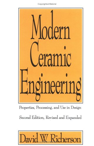 9780824786342: Modern Ceramic Engineering: Properties, Processing, and Use in Design, 2nd Edition (Engineered Materials)