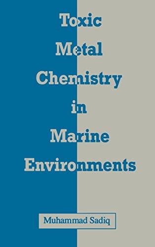 Toxic Metal Chemistry in Marine Environments: Sadiq, Muhammad