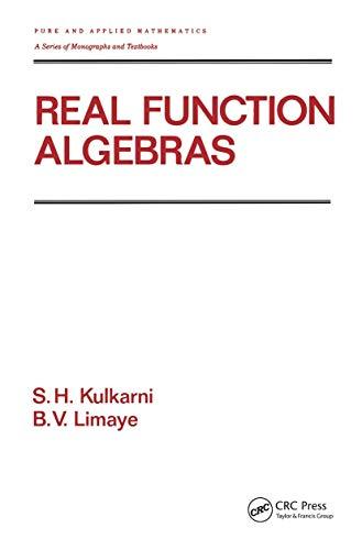 Real Function Algebras (Chapman & Hall/CRC Pure: Kulkarni, S.H., Limaye,