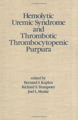 Hemolytic Uremic Syndrome and Thrombotic Thrombocytopenic Purpura: Kaplan
