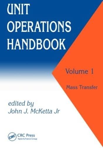 Unit Operations Handbook, Vol. 1: Mass Transfer