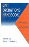 9780824786700: Unit Operations Handbook, Vol. 2: Mechanical Separations and Materials Handling