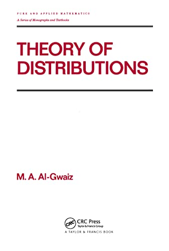 9780824786724: Theory of Distributions (Chapman & Hall/CRC Pure and Applied Mathematics)