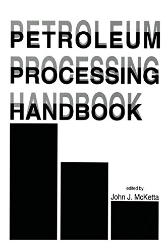 Petroleum Processing Handbook: McKetta, John J.