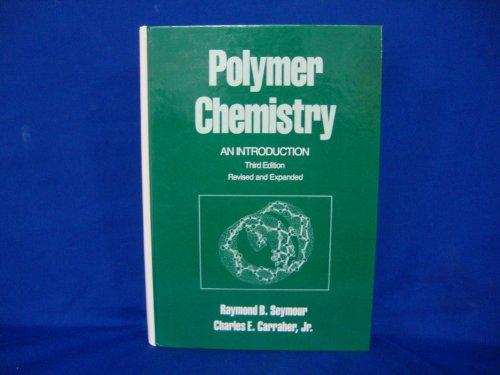 Polymer Chemistry: An Introduction (Undergraduate Chemistry : Raymond B. Seymour,