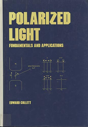 9780824787295: Polarized Light: Fundamentals and Applications (Optical Engineering, Vol 36)