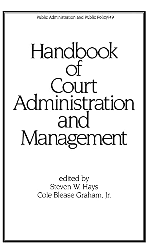 Handbook of Court Administration and Management (Hardback): Steven W. Hays