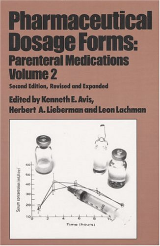 Pharmaceutical Dosage Forms: Parenteral Medications, Volume 2: Editor-Kenneth E. Avis;