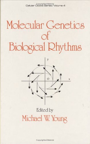 Molecular Genetics of Biological Rhythms: Young, Michael W. (Editor)