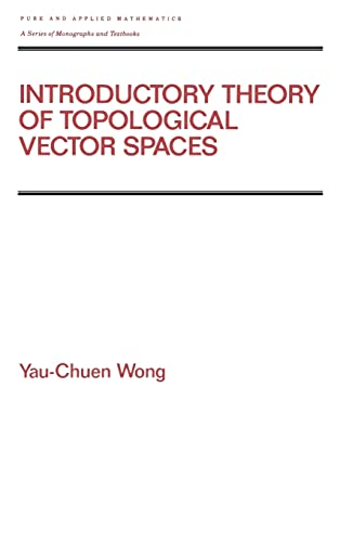 9780824787790: Introductory Theory of Topological Vector Spates (Chapman & Hall/CRC Pure and Applied Mathematics)