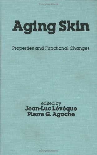 AGING SKIN: PROPERTIES AND FUNCTIONAL CHANGES: Jean-Luc Leveque, Pierre