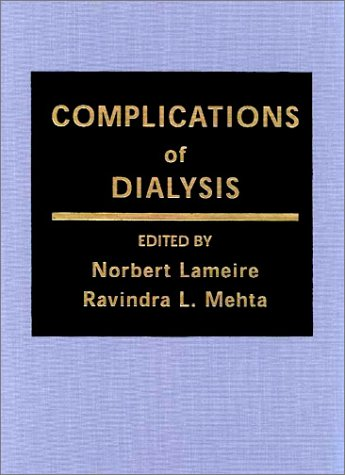 Complications of Dialysis: Norbert Lameire (Editor),