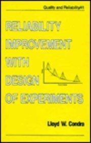 Reliability Improvement with Design of Experiments: Lloyd W. Condra