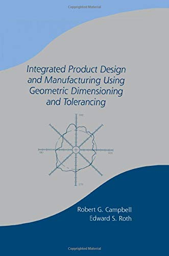 9780824788902: Integrated Product Design and Manufacturing Using Geometric Dimensioning and Tolerancing (Manufacturing Engineering and Materials Processing) (v. 60)