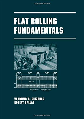 9780824788940: Flat Rolling Fundamentals (Manufacturing Engineering and Materials Processing)