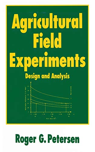 Agricultural Field Experiments: Design and Analysis: Petersen, Roger G. (Author)