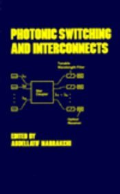 Photonic Switching And Interconnects (Optical Engineering)