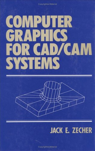 9780824789527: Computer Graphics for CAD/CAM Systems (Computer Aided Engineering)
