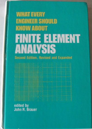 9780824789541: What Every Engineer Should Know about Finite Element Analysis, Second Edition,