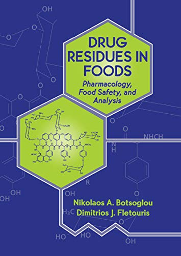 9780824789596: Drug Residues in Foods: Pharmacology: Food Safety, and Analysis (Food Science and Technology)