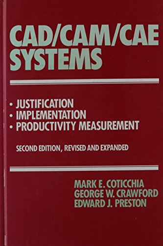 9780824789619: CAD/CAM/CAE Systems: Justification, Implementation, Productivity Measurement, Second Edition,