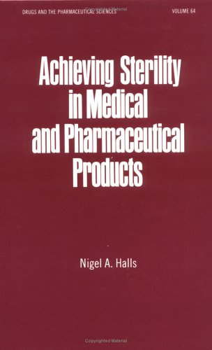 9780824790141: Achieving Sterility in Medical and Pharmaceutical Products (Drugs and the Pharmaceutical Sciences)