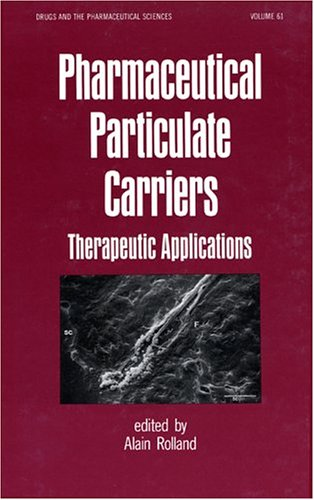 9780824790165: Pharmaceutical Particulate Carriers: Therapeutic Applications (Drugs and the Pharmaceutical Sciences)