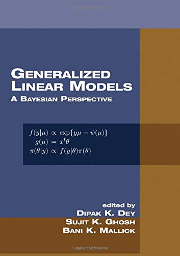 9780824790349: Generalized Linear Models: A Bayesian Perspective (Chapman & Hall/CRC Biostatistics Series)