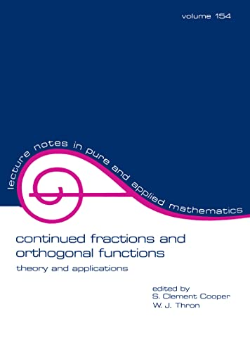 Continued Fractions and Orthogonal Functions: Theory and Applications (Paperback)