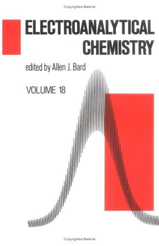 9780824790929: Electroanalytical Chemistry. Volume 18
