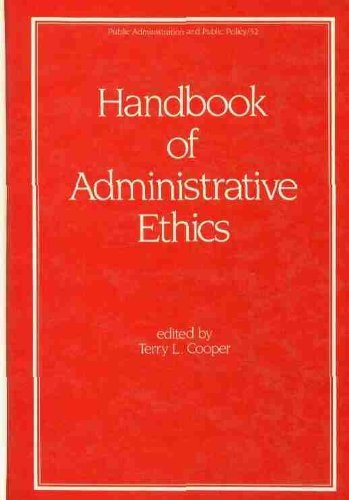 Handbook of Administrative Ethics (Public Administration and Public Policy)