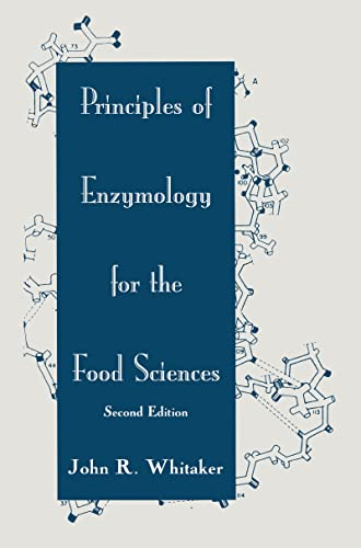 Principles of Enzymology for the Food Sciences: Whitaker, John R.