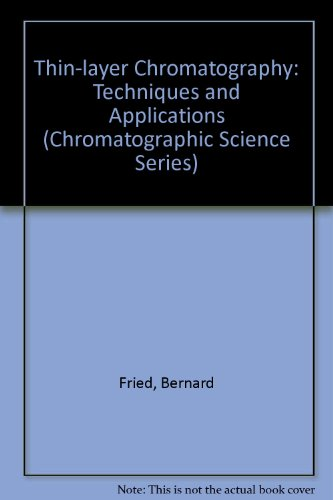 9780824791711: Thin-Layer Chromatography: Techniques and Applications (Chromatographic Science Series)