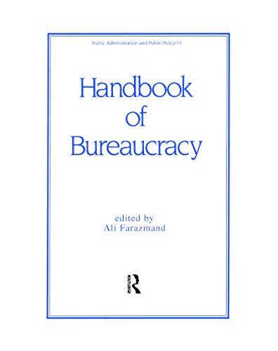 Handbook of Bureaucracy (Public Administration and Public: Editor-Ali Farazmand