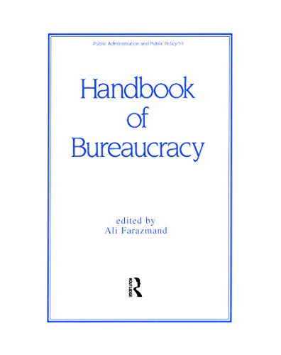 9780824791827: Handbook of Bureaucracy (Public Administration and Public Policy)