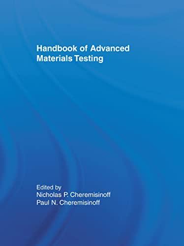 9780824791964: Handbook of Advanced Materials Testing (Materials Engineering)