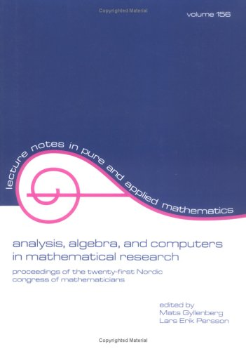 9780824792176: Analysis: Algebra and Computers in Mathematical Research: Proceedings of the Twenty-first Nordic Congress of Mathematicians (Lecture Notes in Pure and Applied Mathematics)