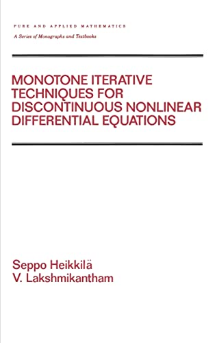 Monotone Iterative Techniques for Discontinuous Nonlinear Differential: Heikkila, Seppo, Lakshmikantham,