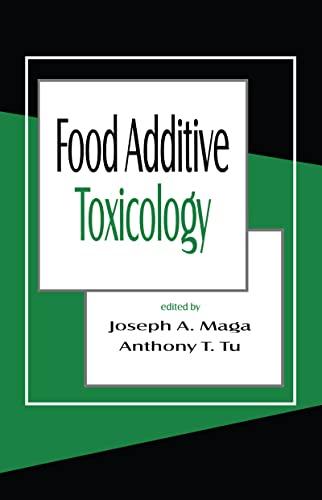 Food Additive Toxicology: Maga, Joseph A. (EDT)/ Tu, Anthony T. (EDT)