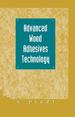 9780824792664: Advanced Wood Adhesives Technology