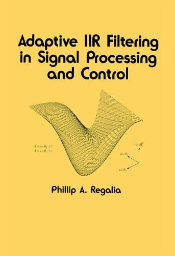 9780824792893: Adaptive IIR Filtering in Signal Processing and Control