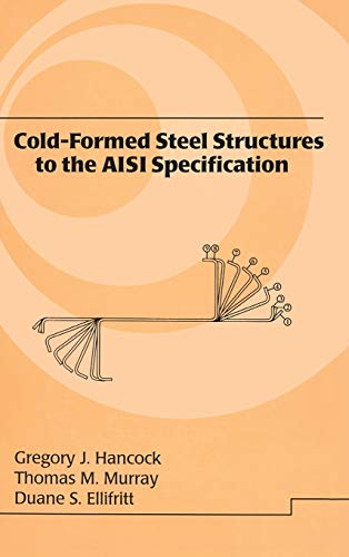 9780824792947: Cold-Formed Steel Structures to the AISI Specification (Civil and Environmental Engineering)